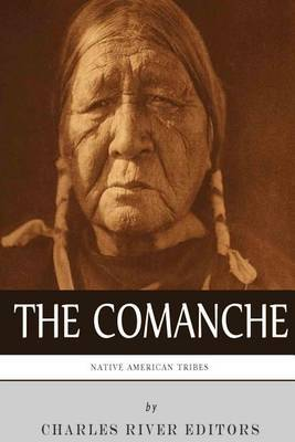 Native American Tribes: The History and Culture of the Comanche