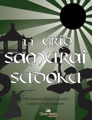 11 Grid Samurai Sudoku: 100 Samurai Sudoku Puzzles