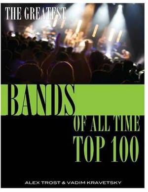 The Greatest Bands of All Time: Top 100