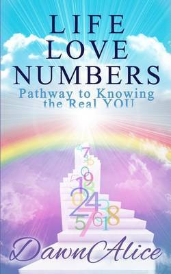 Life Love Numbers: Pathway to Knowing the Real You
