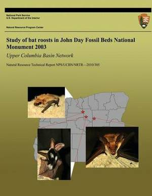 Study of Bat Roosts in John Day Fossil Beds National Monument 2003 Upper Columbia Basin Network
