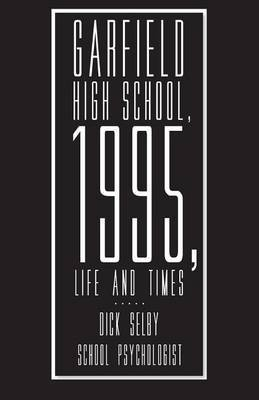 Garfield High School, 1995, Life and Times