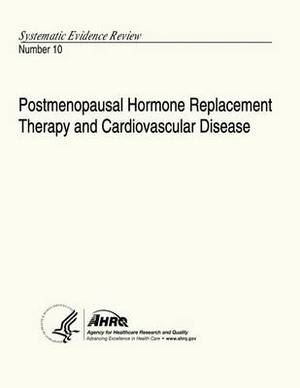 Postmenopausal Hormone Replacement Therapy and Cardiovascular Disease: Systematic Evidence Review Number 10