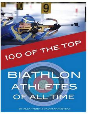 100 of the Top Biathlon Athletes of All Time