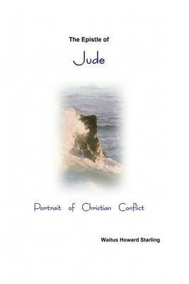 The Epistle of Jude - Portrait of Christian Conflict
