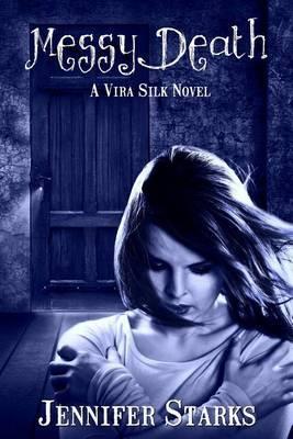 Messy Death: A Vira Silk Novel