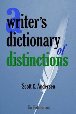A Writer's Dictionary of Distinctions