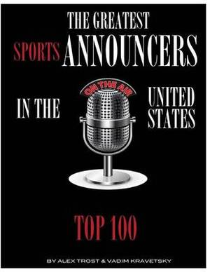 The Greatest Sports Announcers in the United States: Top 100