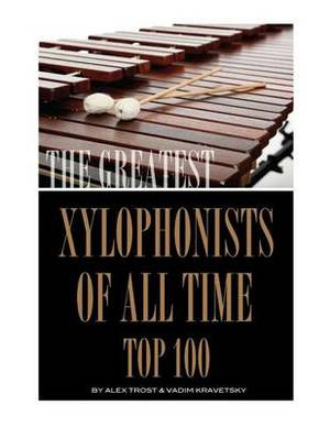 The Greatest Xylophonists of All Time