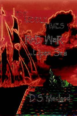 The Middle Times: Red War (...Upon Sea): Feat. the Legend of the Seven Amulets