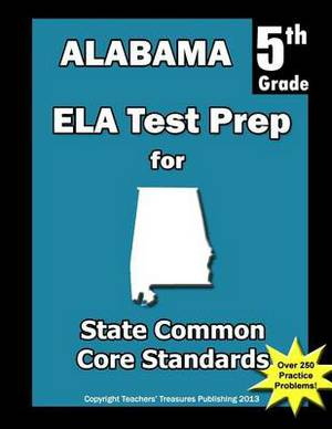 Alabama 5th Grade Ela Test Prep: Common Core Learning Standards