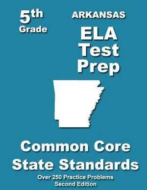 Arkansas 5th Grade Ela Test Prep: Common Core Learning Standards
