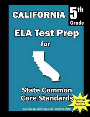 California 5th Grade Ela Test Prep: Common Core Learning Standards