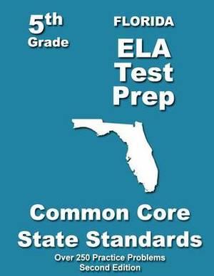 Florida 5th Grade Ela Test Prep: Common Core Learning Standards