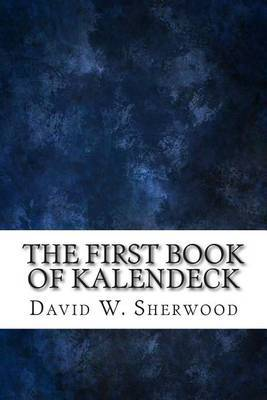 The First Book of Kalendeck