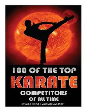 100 of the Top Karate Competitors of All Time