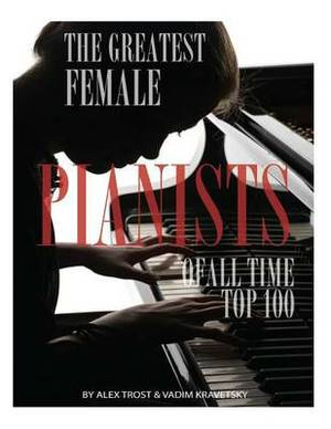 The Greatest Female Pianists of All Time: Top 100