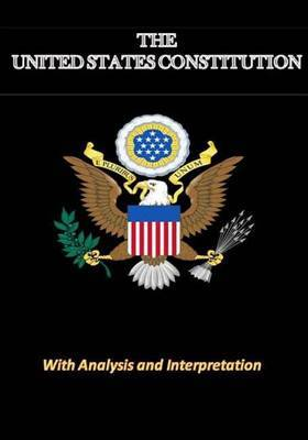 The United States Constitution: With Analysis and Interpretation