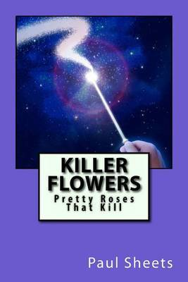 Killer Flowers: Pretty Roses That Kill