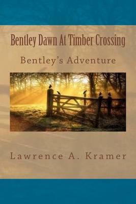 Bentley Dawn at Timber Crossing: Bentley's Second Adventure - Year Five