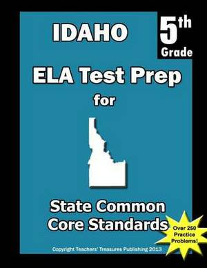 Idaho 5th Grade Ela Test Prep: Common Core Learning Standards