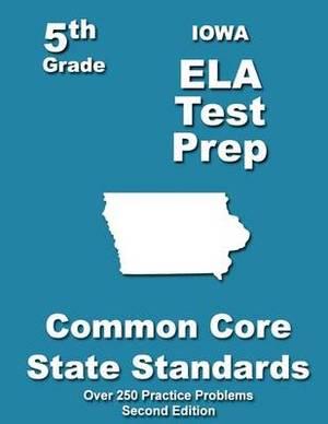 Iowa 5th Grade Ela Test Prep: Common Core Learning Standards