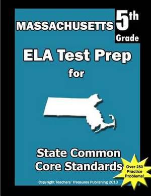 Massachusetts 5th Grade Ela Test Prep: Common Core Learning Standards