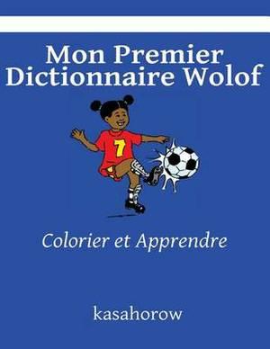Mon Premier Dictionnaire Wolof: Colorier Et Apprendre