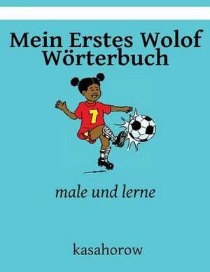 Mein Erstes Wolof Worterbuch: Male Und Lerne