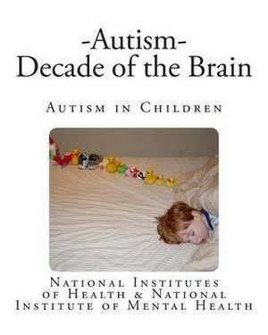 Autism - Decade of the Brain: Autism in Children