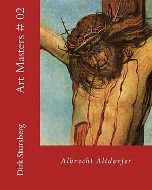 Art Masters # 02: Albrecht Altdorfer