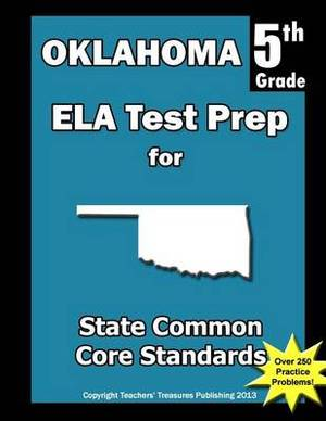 Oklahoma 5th Grade Ela Test Prep: Common Core Learning Standards
