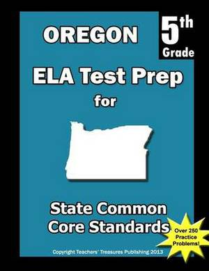 Oregon 5th Grade Ela Test Prep: Common Core Learning Standards