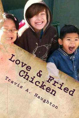 Love & Fried Chicken  : The First 104 Columns