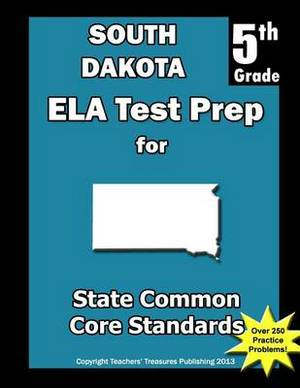 South Dakota 5th Grade Ela Test Prep: Common Core Learning Standards