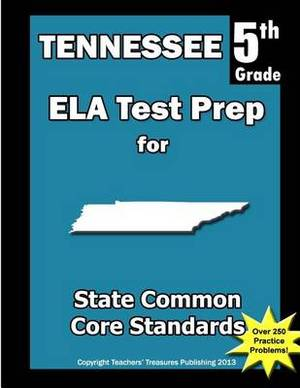 Tennessee 5th Grade Ela Test Prep: Common Core Learning Standards