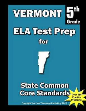 Vermont 5th Grade Ela Test Prep: Common Core Learning Standards