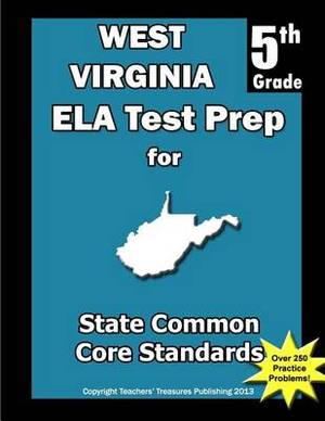 West Virginia 5th Grade Ela Test Prep: Common Core Learning Standards