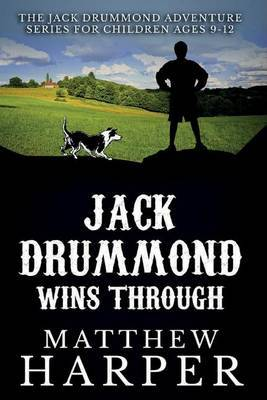 Jack Drummond Wins Through: The Jack Drummond Adventure Series for Children Ages 9-12