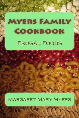 Myers Family Cookbook: Frugal Foods