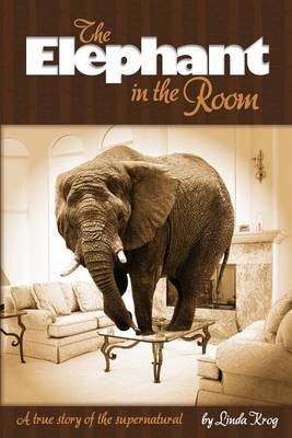 Elephant in the Room: A True Story of the Supernatural