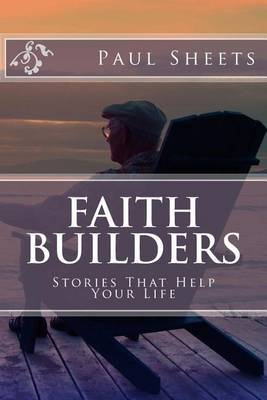 Faith Builders: Stories That Help Your Life