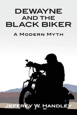 Dewayne and the Black Biker: A Modern Myth