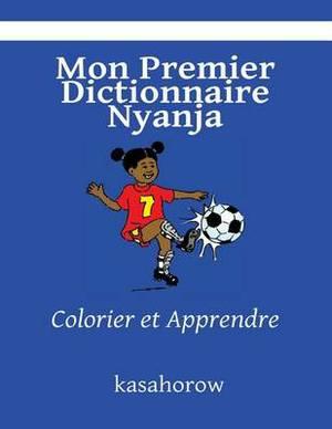Mon Premier Dictionnaire Nyanja: Colorier Et Apprendre