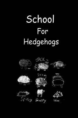 School for Hedgehogs