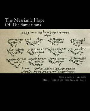The Messianic Hope of the Samaritans: Large-Print Edition