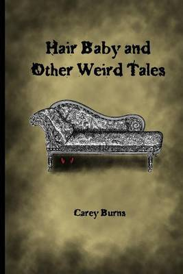 Hair Baby and Other Weird Tales