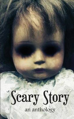 Scary Story: An Anthology