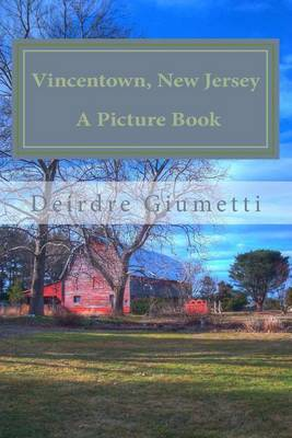 Vincentown, New Jersey: A Picture Book