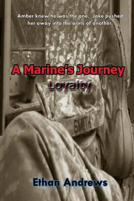 A Marine's Journey: Loyalty